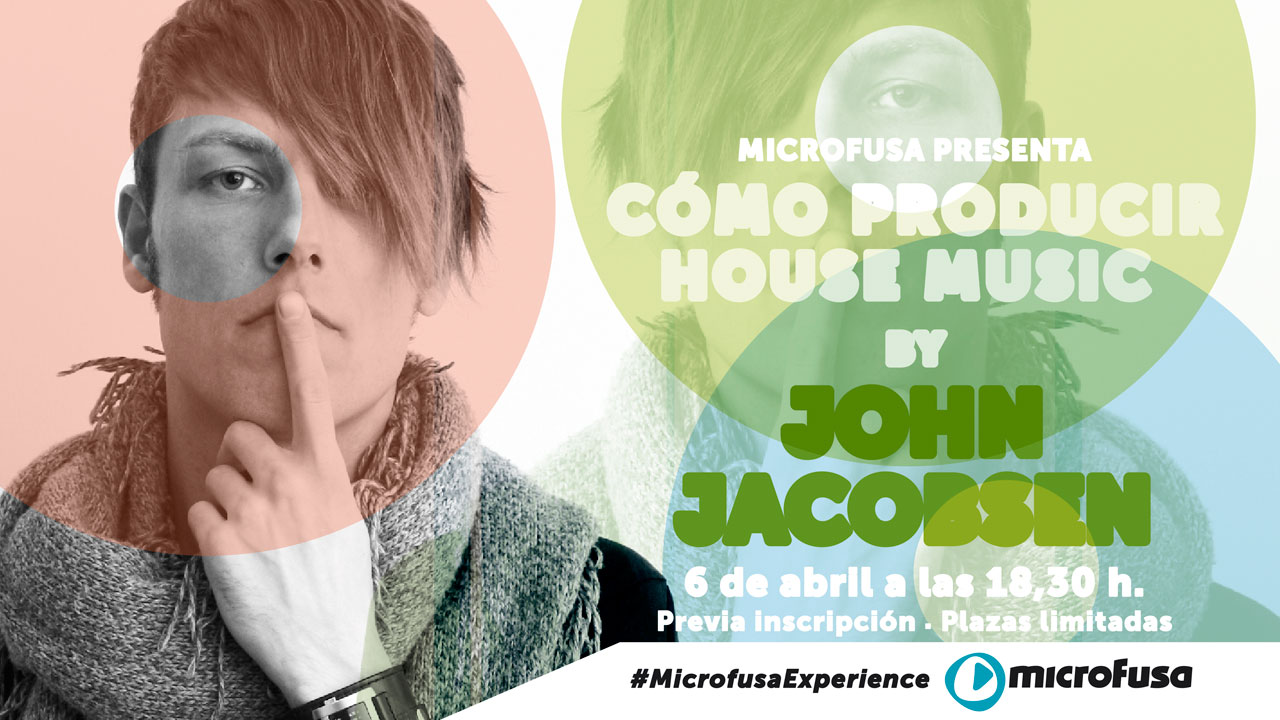 """Microfusa presenta """"Cómo producir House Music"""" by John Jacobsen"""