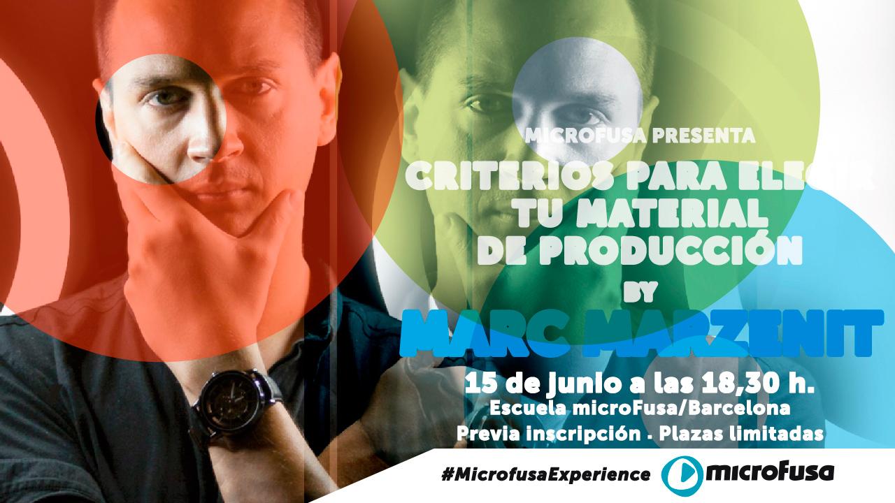 """Microfusa presenta """"Criterios para elegir tu material de producción"""" by Marc Marzenit"""